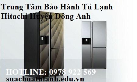 Trung Tâm Bảo Hành Tủ Lạnh Hitachi Huyện Đông Anh