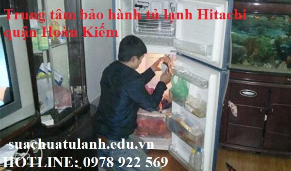 Trung Tâm Bảo Hành Tủ Lạnh Hitachi Quận Hoàn Kiếm