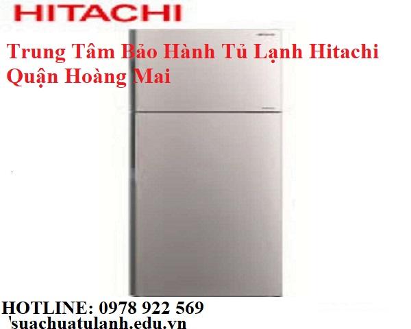 Trung Tâm Bảo Hành Tủ Lạnh Hitachi Quận Hoàng Mai