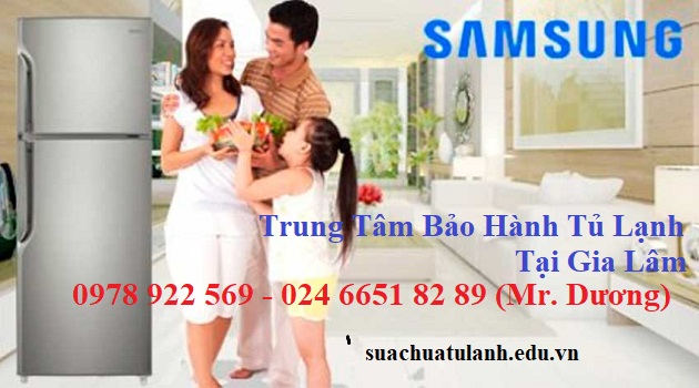 Trung Tâm Bảo Hành Tủ Lạnh Samsung Tại Gia Lâm