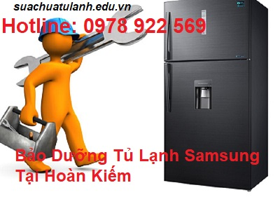 Bảo Dưỡng Tủ Lạnh Samsung Tại Hoàn Kiếm