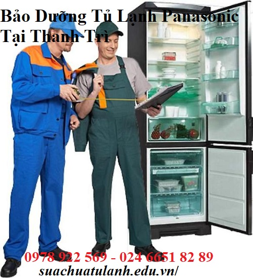 Bảo Dưỡng Tủ Lạnh Panasonic Tại Thanh Trì