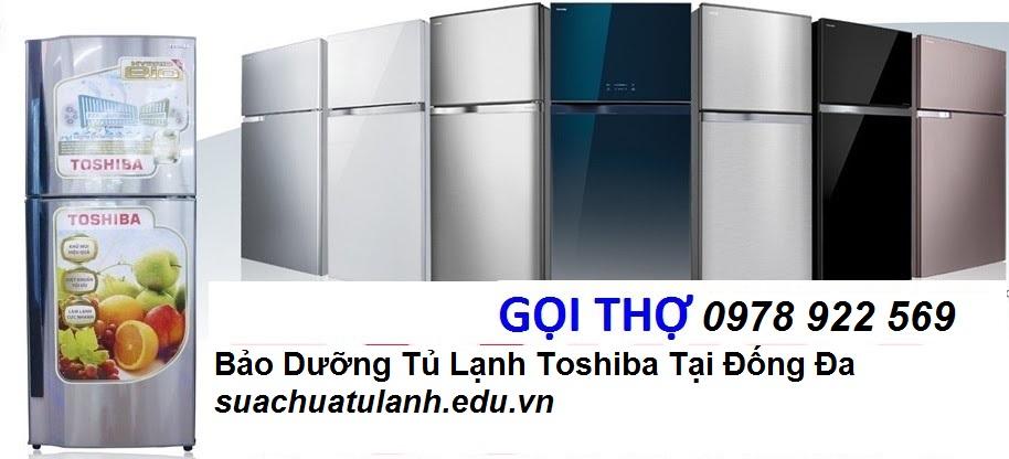 bảo dưỡng tủ lạnh Toshiba tại Đống Đa