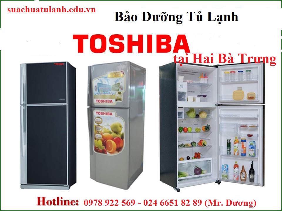 bảo dưỡng tủ lạnh Toshiba tại Hai Bà Trưng