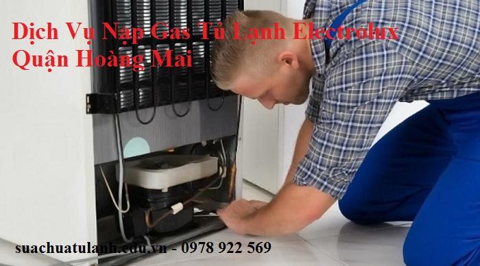 Dịch Vụ Nạp Gas Tủ Lạnh Electrolux Quận Hoàng Mai