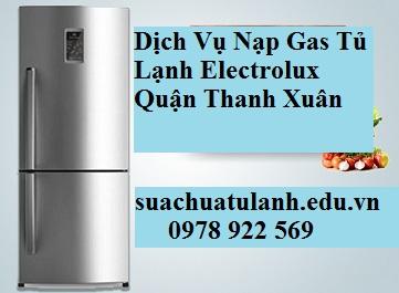 Dịch Vụ Nạp Gas Tủ Lạnh Electrolux Quận Thanh Xuân