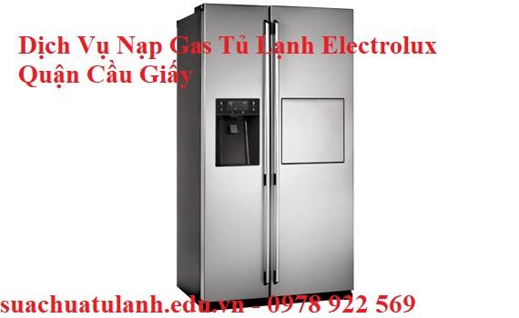 Dịch Vụ Nạp Gas Tủ Lạnh Electrolux Quận Cầu Giấy