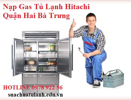 Nạp Gas Tủ Lạnh Hitachi Quận Hai Bà Trưng