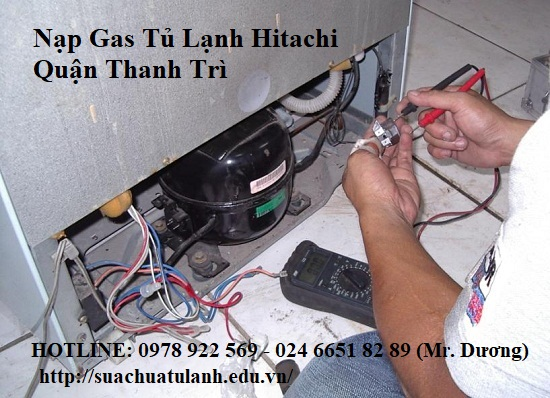 Nạp Gas Tủ Lạnh Hitachi Quận Thanh Trì