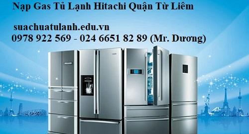 Nạp gas tủ lạnh Hitachi quận Từ Liêm