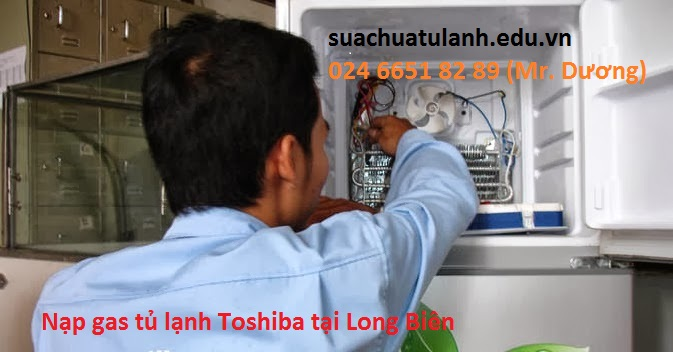 Nạp gas tủ lạnh Toshiba tại Long Biên