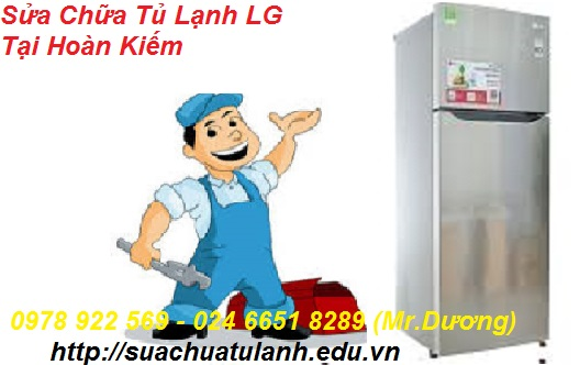 Sửa Chữa Tủ Lạnh LG Tại Hoàn Kiếm