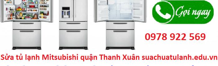 Sửa chữa tủ lạnh Mitsubishi quận Thanh Xuân