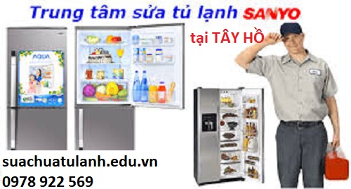 Sửa chữa tủ lạnh Sanyo tại Tây Hồ