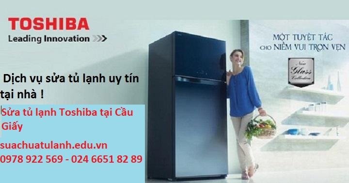 Sửa chữa tủ lạnh Toshiba tại Cầu Giấy