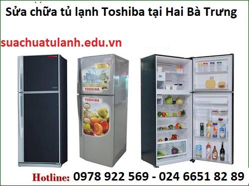 Sửa chữa tủ lạnh Toshiba tại Hai Bà Trưng