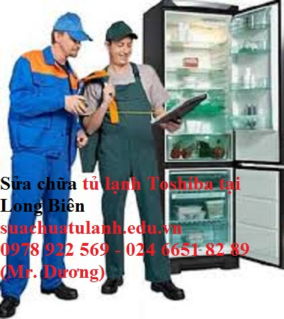 sửa chữa tủ lạnh Toshiba tại Long Biên