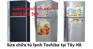 Sửa chữa tủ lạnh Toshiba tại Tây Hồ