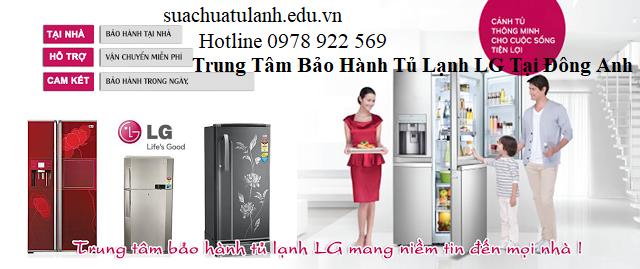 Trung Tâm Bảo Hành Tủ Lạnh LG Tại Đông Anh