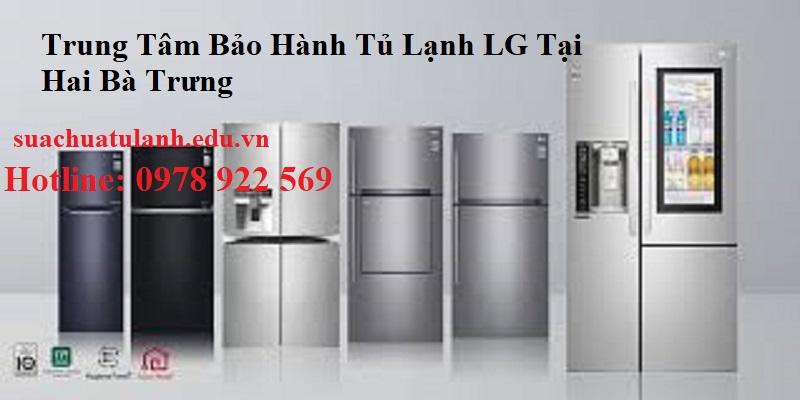 Trung Tâm Bảo Hành Tủ Lạnh LG Tại Hai Bà Trưng