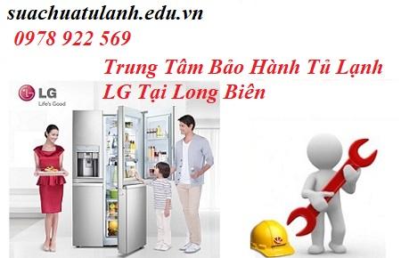Trung Tâm Bảo Hành Tủ Lạnh LG Tại Long Biên
