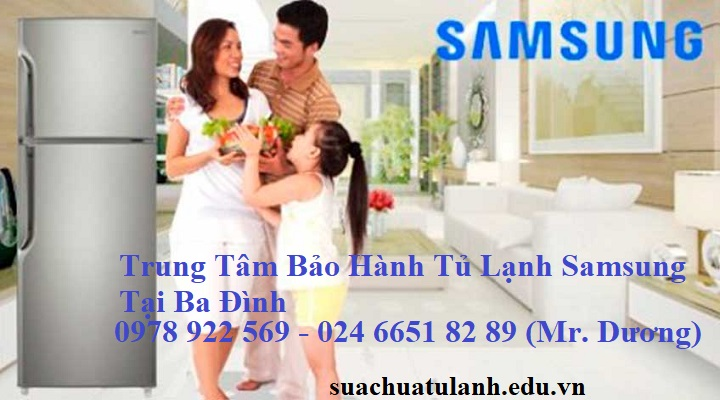 Trung Tâm Bảo Hành Tủ Lạnh Samsung Tại Ba Đình