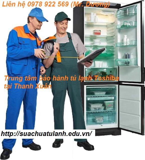 Trung tâm bảo hành tủ lạnh Toshiba tại Thanh Xuân