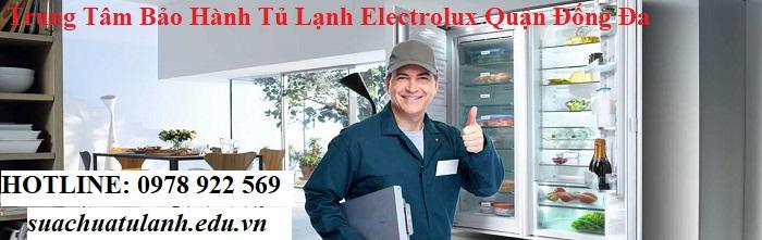 Trung Tâm Bảo Hành Tủ Lạnh Electrolux Quận Đống Đa