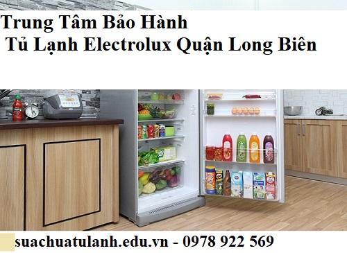 Trung Tâm Bảo Hành Tủ Lạnh Electrolux Quận Long Biên
