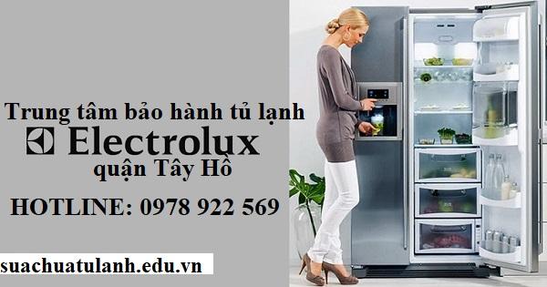 Trung tâm bảo hành tủ lạnh Electrolux quận Tây Hồ