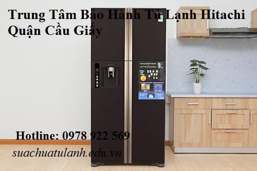 Trung Tâm Bảo Hành Tủ Lạnh Hitachi Quận Cầu Giấy
