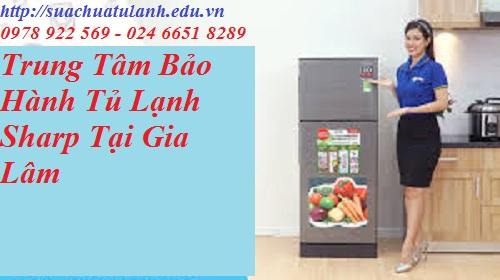 Trung Tâm Bảo Hành Tủ Lạnh Sharp Tại Gia Lâm