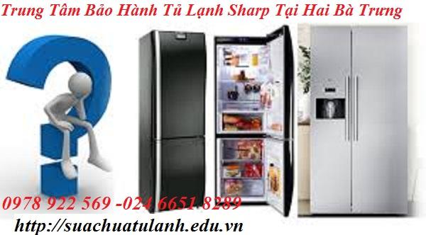 Trung Tâm Bảo Hành Tủ Lạnh Sharp Tại Hai Bà Trưng