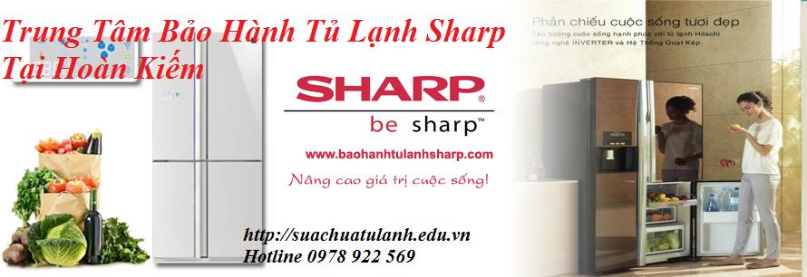 Trung tâm bảo hành tủ lạnh Sharp tại Hoàn Kiếm