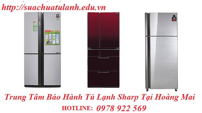 Trung Tâm Bảo Hành Tủ Lạnh Sharp Tại Hoàng Mai