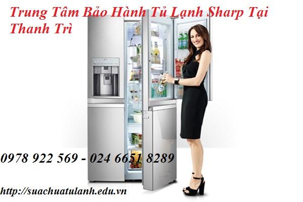 Trung Tâm Bảo Hành Tủ Lạnh Sharp Tại Thanh Trì