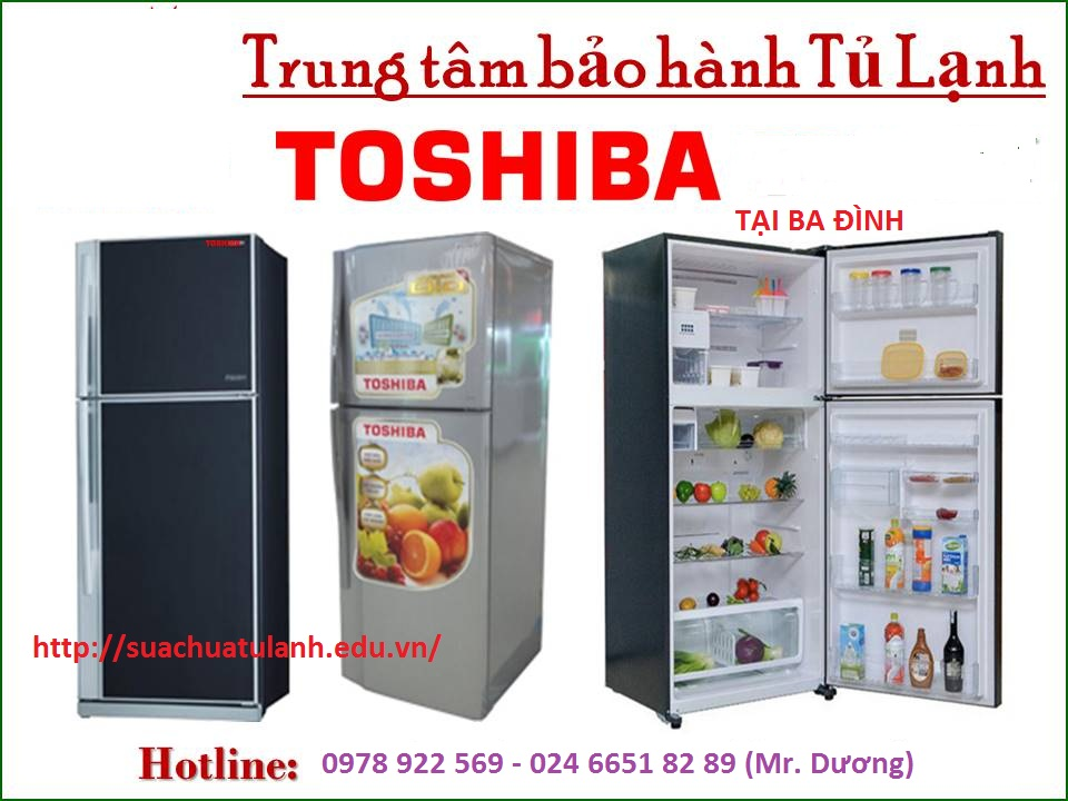 Trung Tâm Bảo Hành Tủ Lạnh Toshiba Tại Ba Đình