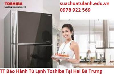 Trung Tâm Bảo Hành Tủ Lạnh Toshiba Tại Hai Bà Trưng