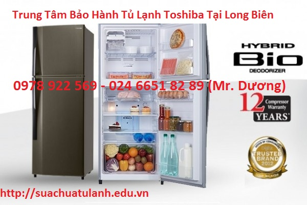Trung Tâm Bảo Hành Tủ Lạnh Toshiba Tại Long Biên