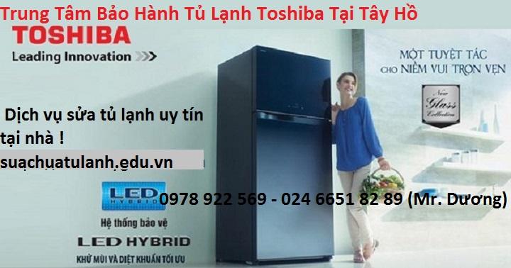 Trung Tâm Bảo Hành Tủ Lạnh Toshiba Tại Tây Hồ