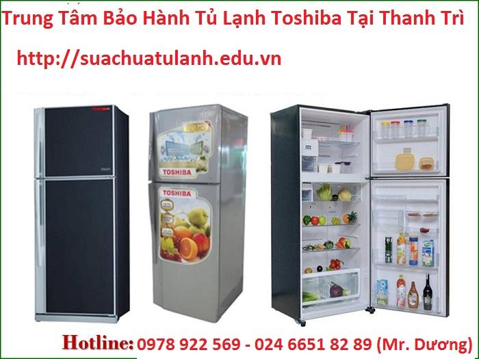 Trung Tâm Bảo Hành Tủ Lạnh Toshiba Tại Thanh Trì