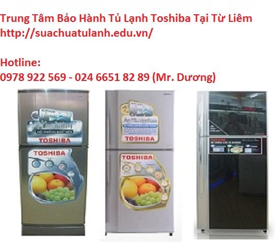 Trung Tâm Bảo Hành Tủ Lạnh Toshiba Tại Từ Liêm